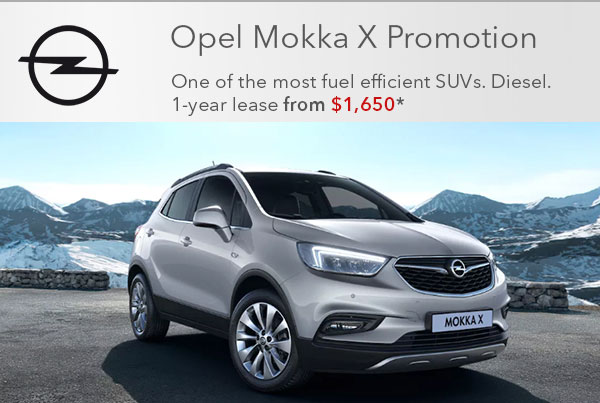 Opel Mokka X Promotion - One of the most fuel efficient SUVs. Diesel 1-year lease from $1650*